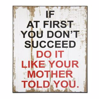 "Black Gift Plaque ""If at first you don't succeed, do it like your mother told you."""