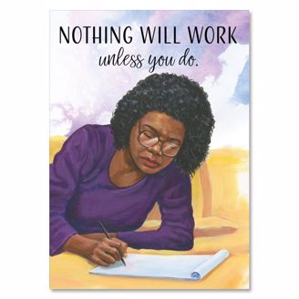 Picture of AOLGD05 Nothing Will Work - Maya Angelou