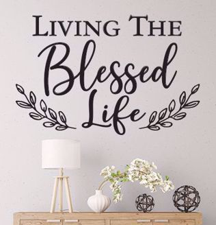 Living the Blessed Life Wall Decal Sticker WD06